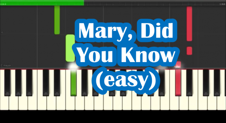 Mary Did You Know Easy Piano Tutorial Notes How To Play